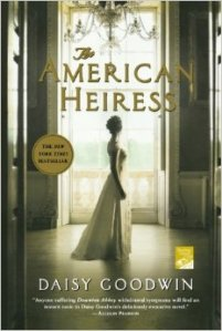 The American Heiress by Daisy Goodwin_
